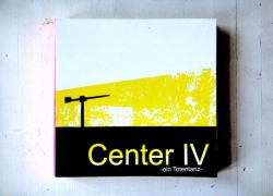 Center IV – ein Totentanz